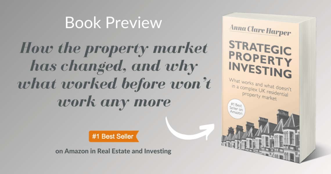 FREE CHAPTER OF THE BOOK: Strategic Property Investing: What works and what doesn't in a complex UK residential property market To help answer some of the 'most asked questions' of the moment about the property market in these uncertain, fast-changing times and to highlight the official paperback launch date (14th May), here's another free chapter […]