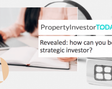 Property Investor Today – Revealed: how can you be a strategic investor?