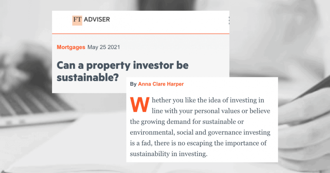 FT Adviser article: Can a property investor be sustainable?
