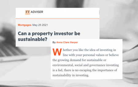 ThanksFT Adviserfor sharing my thoughts on how property investing can be more sustainable.  This article was not easy to write because, frankly, it is often easier as an investor to just focus on profits,and sustainable investing is complex.