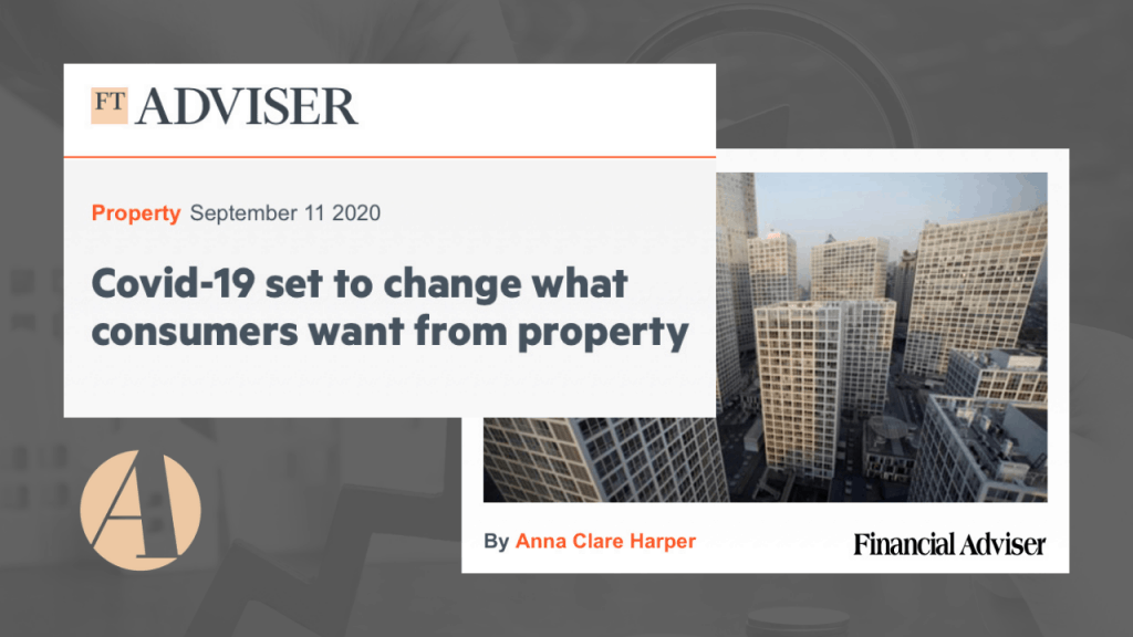 FT Adviser article Covid 19 set to change what consumers want from property
