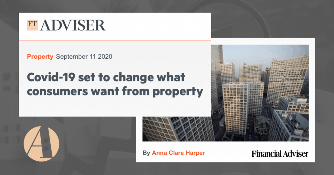 Article published in FT Adviser: Covid-19 set to change what consumers want from property