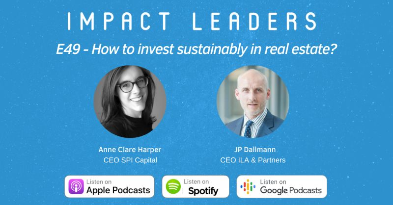 Impact Leaders Podcast: How to invest sustainably in real estate?